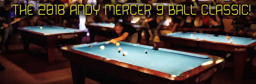 The 2018 Andy Mercer 9-Ball Classic: Live Stream On March 17th/18th – REAL TIME FEED!